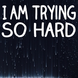 i_am_trying_so_hard-4656